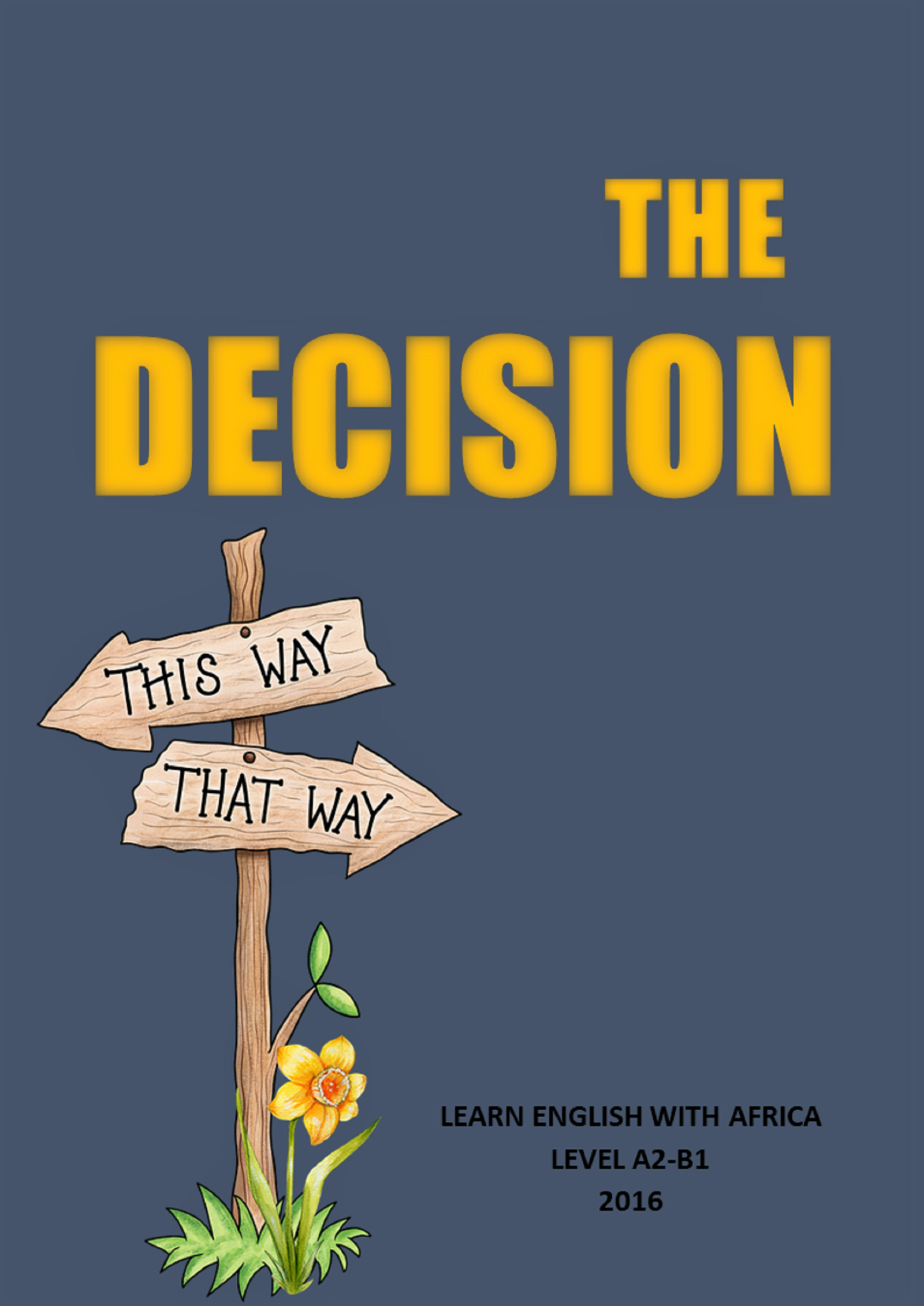 The Decision, A Short Story, Level A2-B1, Learn English With Africa Store, 2016