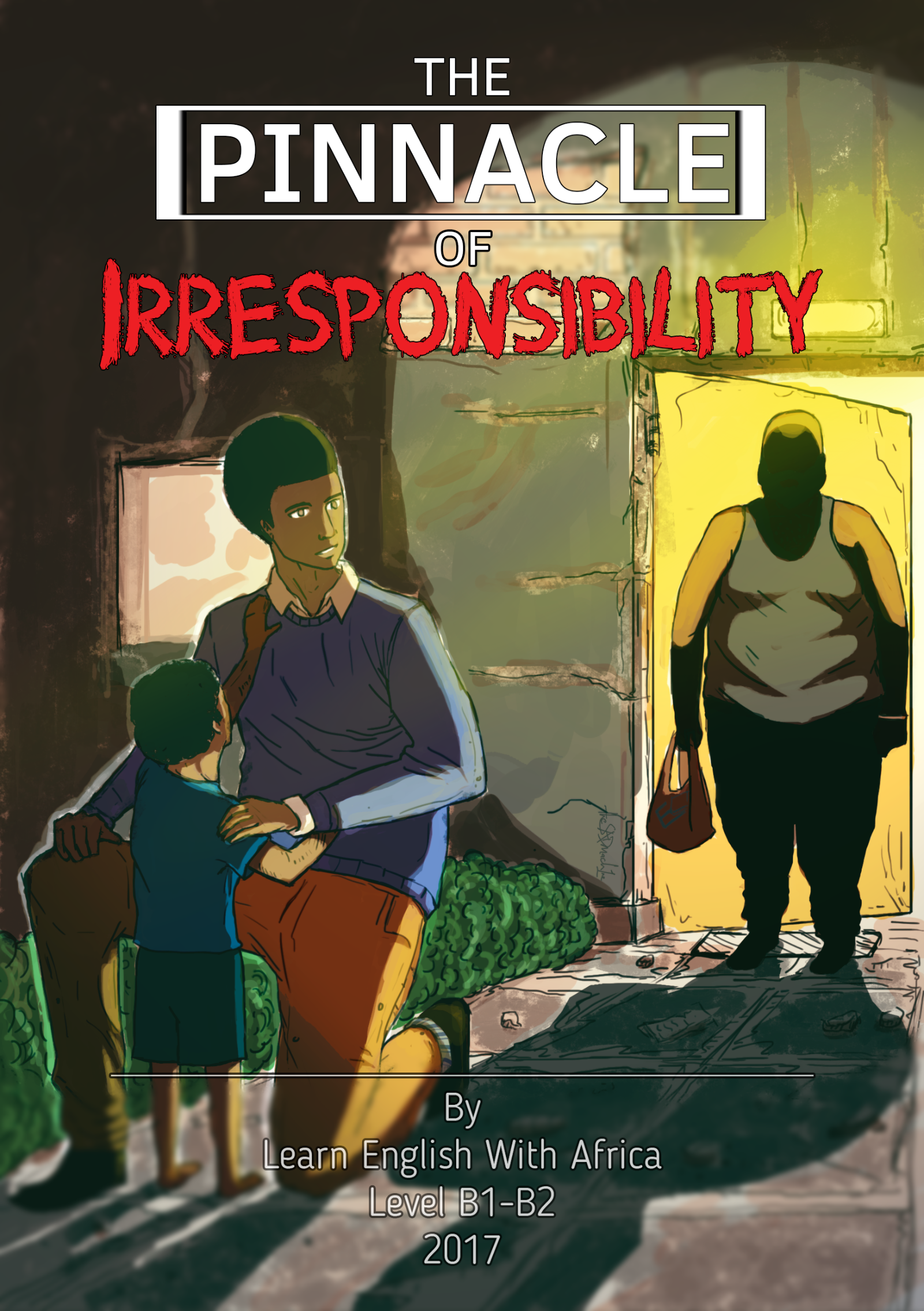 The Pinnacle of Irresponsibility, Learn English With Africa Store Selz, 2017