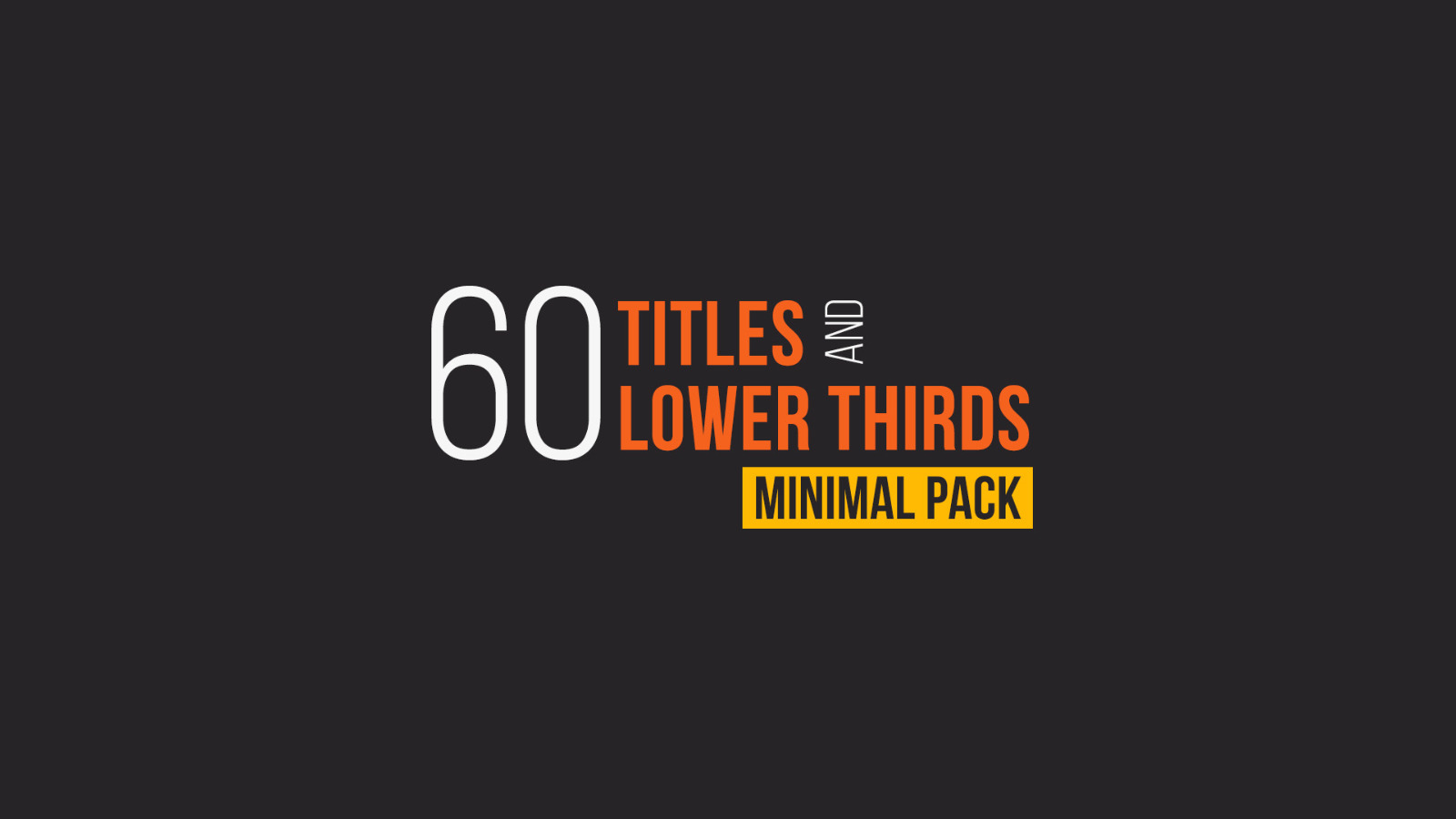 60 Titles and Lower Thirds Minimal Pack