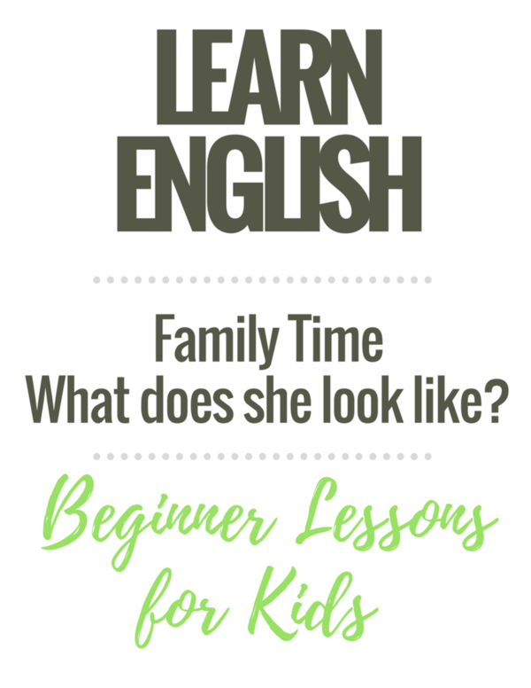 Beginner English Worksheets for Children: My Family: What does she look like?