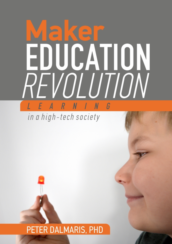 Maker Education Revolution, Peter Dalmaris, ebook edition - PDF only