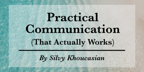 Practical Communication That Actually Works